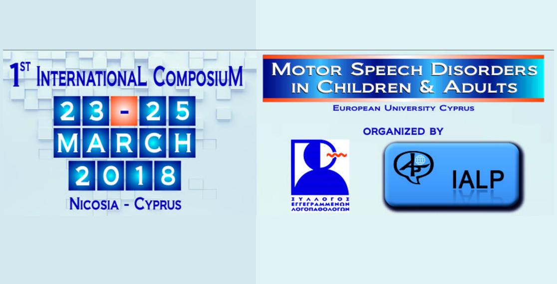 IALP'1rst Composium on Motor Speech DisorderNicosia Cyprus 2018