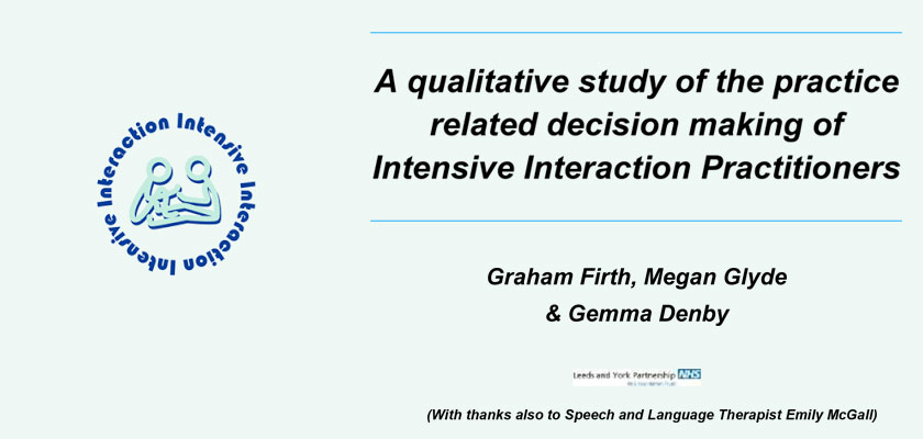 A qualitative study of the practice related decision making of Intensive Interaction Practitioners